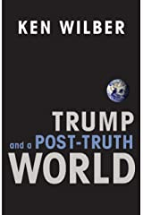 Trump and a Post-Truth World (English Edition) Kindle Ausgabe