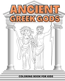 Ancient Greek Gods Coloring Book for Kids: Ages 4-8 Coloring Learning and Fun in One