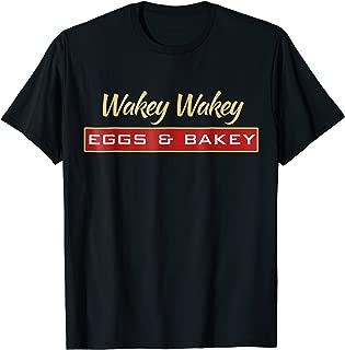 wakey wakey eggs and bakey shirt
