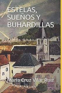 ESTELAS, SUEÑOS Y BUHARDILLAS: Amazon.es: Vilar Ruiz, Maria Cruz: Libros