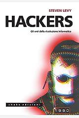 Hackers: Gli eroi della rivoluzione informatica (Italian Edition) Kindle Edition