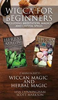 Wicca for Beginners: 2 Manuscripts Herbal Magic and Wiccan including Meditation, Magick and Crystal Spells