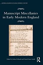 Manuscript Miscellanies in Early Modern England (Material Readings in Early Modern Culture)