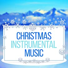 Christmas Instrumental Music – Merry Christmas, Christmas Carols, Happy New Year