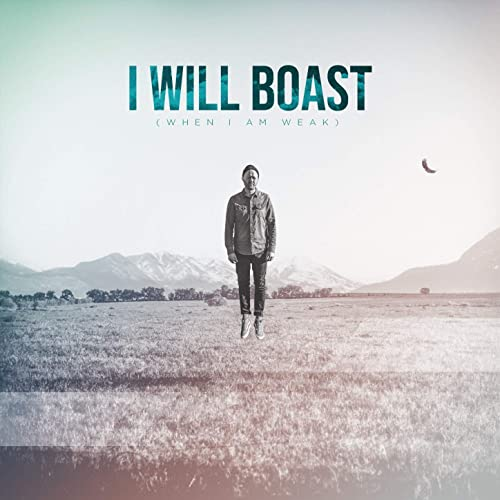 Ross Fishburn - I Will Boast (When I Am Weak) (2020)