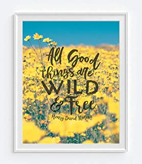 All Good Things Are Wild & Free, Henry David Thoreau Quote Photographic Print, Unframed, Wild Flower Wall Art Decor Poster Sign, Inspirational gift, 8x10