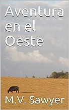 Aventura en el Oeste (Spanish Edition)