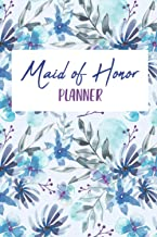 Maid Of Honor Planner: Bridesmaid Proposal Things To Do - Wedding Planner Checklist - Perfect Wedding Planner, Guide and O...