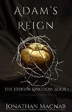 Adam's Reign (The Hidden Kingdom Book 1)