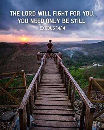 The Lord Will Fight For You. You Need Only Be Still. Exodus 14:14: Prayer Journal for Men with Scripture Verse - Cover Depicting Hanging Bridge - 8x10 with 110 Journal-Lined Pages