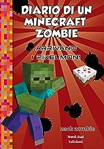 Diario di un Minecraft Zombie 12 - Arrivano i Pixelmon (Italian Edition)