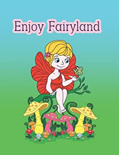 Enjoy Fairyland: Coloring Acitivity Book for Men,Women,Boys and Girls . Make You and Your Kids Enjoy to Color With Beautif...