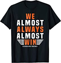 We Almost Always Almost Win T-shirt Football Tees