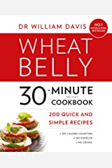 Wheat Belly 30-Minute (or Less!) Cookbook: 200 quick and simple recipes (English Edition) Formato Kindle