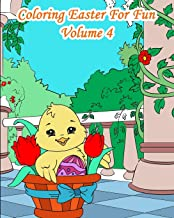 Coloring Easter For Fun – Volume 4: 25 Easter Sceneries to color with bunnies, chicks and characters