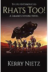 RHATS TOO!: A Takamo Universe Novel (The Muto Chronicles Book 2) Kindle Edition