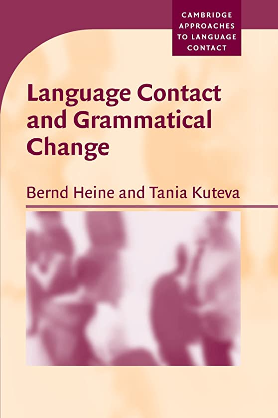 注釈経度清めるLanguage Contact and Grammatical Change (Cambridge Approaches to Language Contact)