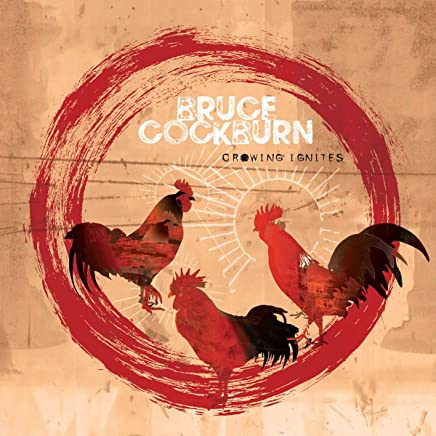 Bruce Cockburn - Crowing Ignites (2019) LEAK ALBUM