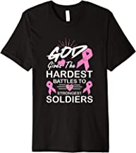 God Gives Battles To His Strongest Soldiers Breast Cancer Premium T-Shirt