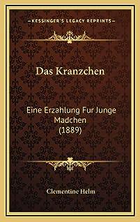 Das Kranzchen: Eine Erzahlung Fur Junge Madchen (1889)
