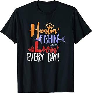 Huntin Fishin Lovin Everyday T-Shirt