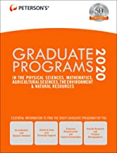 Graduate Programs in the Physical Sciences, Mathematics, Agricultural Sciences, the Environment & Natural Resources 2020 (Peterson's Graduate Programs ... the Environment & Natural Resources)