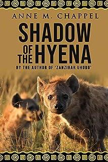 Shadow of the Hyena: by the Author of 'Zanzibar Uhuru'