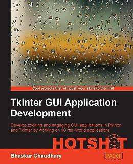 Tkinter GUI ApplicationDevelopment HOTSHOT