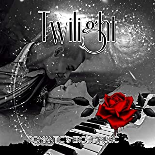 Twilight – Romantic & Erotic Piano Music, Romantic Candle Light Dinner, Date Night with Smooth Jazz to Make Love, Sex Music, Sensual Tantric Massage, Erotic Massage for Better Love Life