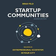 Startup Communities: Building an Entrepreneurial Ecosystem in Your City, 2nd Edition