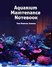 Aquarium Maintenance Notebook Fish Keeping Journal: Tank Aquarium Log Book | Colorful Tank