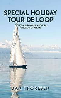 Special Holiday Tour De Loop, Geneva, Chamonix, Riviera, Florence, Milan