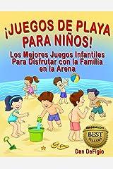 Juegos de Playa Para Niños: Los Mejores Juegos Infantiles Para Disfrutar con la Familia en la Arena (Spanish Edition) Kindle Edition