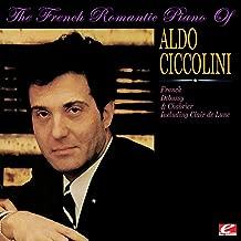 The French Romantic Piano Of Aldo Ciccolini (Digitally Remastered)