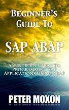 BEGINNERS GUIDE TO SAP ABAP