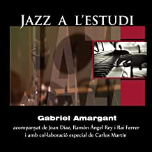 Jazz a l'Estudi: Gabriel Amargant (feat. Joan Díaz, Ramon Ángel Rey, Rai Ferrer, Carlos Martín)