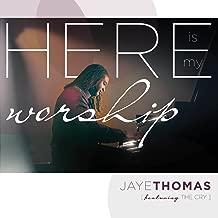 Best jaye thomas here is my worship Reviews