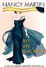 Bye, Bye Blackbird: A Blackbird Sisters Novella (The Blackbird Sisters Mysteries Book 12)
