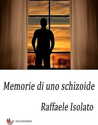 Memorie di uno schizoide