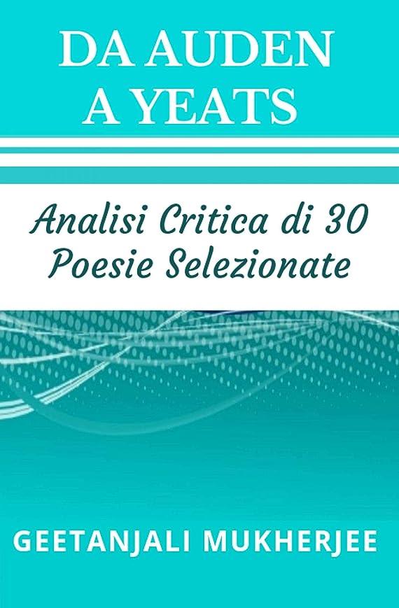 救出電話テメリティDa Auden A Yeats: Analisi Critica Di 30 Poesie Selezionate (Italian Edition)