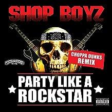 Party Like A Rockstar [Explicit] (Choppa Dunks Remix)