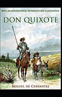 Don Quixote: With an Biographical Introduction (Illustrated)