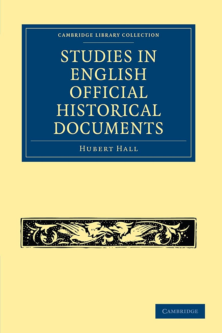 ホップ一瞬堤防Studies in English Official Historical Documents (Cambridge Library Collection - British and Irish History, General)