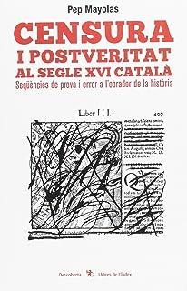 Censura i postveritat al segle XVI català: Seqüències de prova i error a l'obrador de la història (Descoberta)