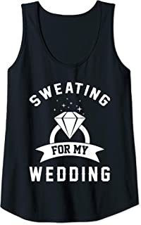 Womens Sweating For My Wedding Womens Bride Workout Gym Gift Tank Top
