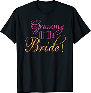 CUTE: Grammy of The Bride Shirt Grandma Outfit Gift Tee