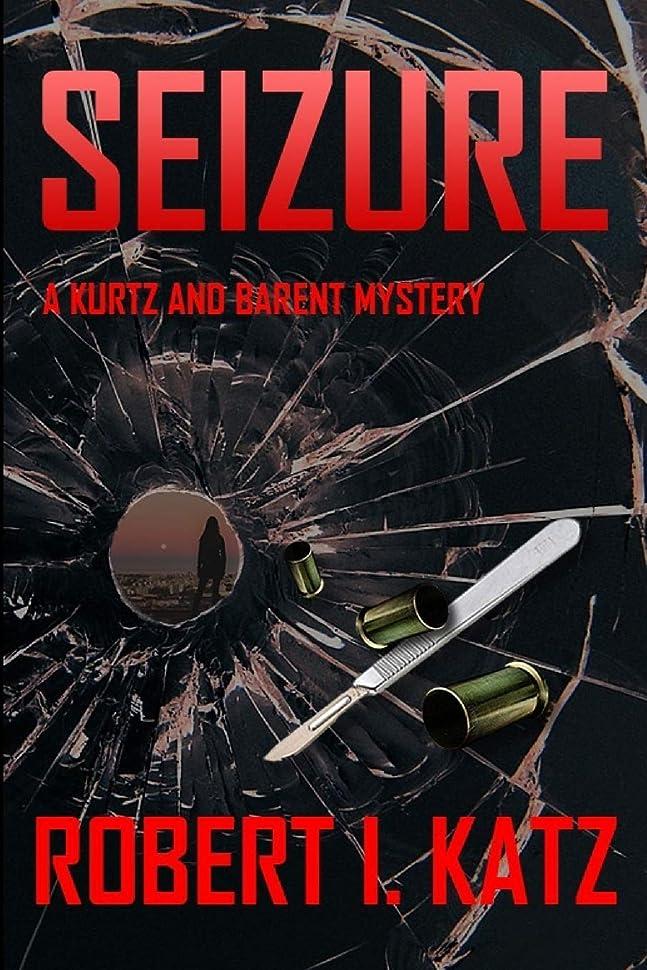 枯れる無し不完全なSeizure: A Kurtz and Barent Mystery (Kurtz and Barent Mysteries)