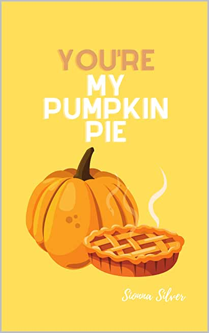 You're My Pumpkin Pie (English Edition)