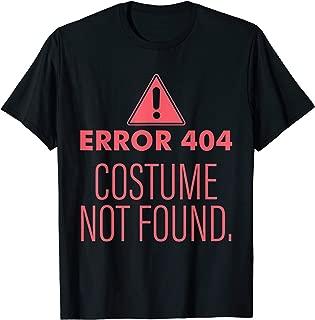 Error 404 Costume Not Found - DIY Halloween Costume T-Shirt