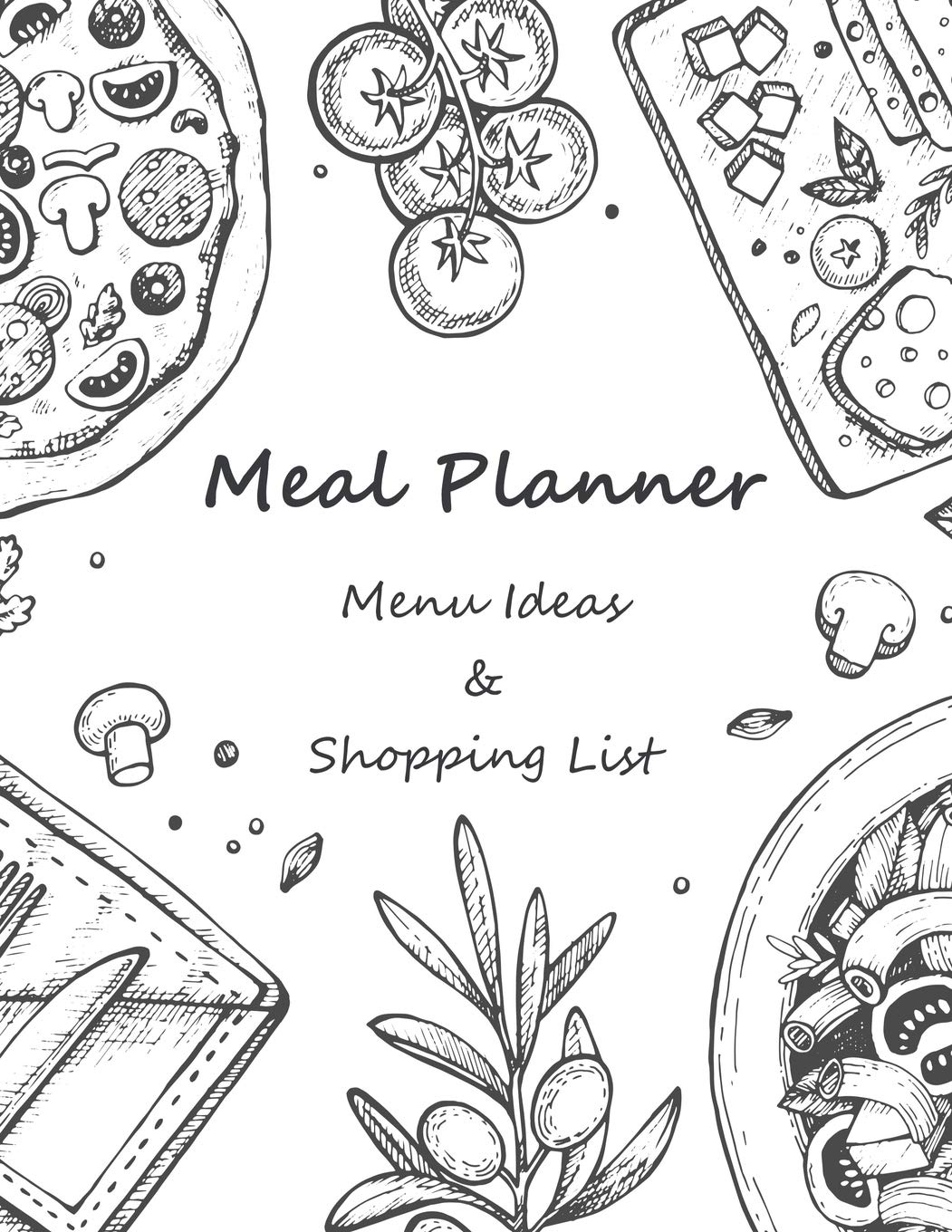 Meal Planner: Menu Ideas and Shopping Lists 53 Weeks For Track and Plan Your Meals Prep Foods Calendars Planning Logs What...
